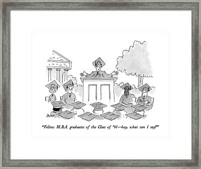 Fellow M.b.a. Graduates Of The Class Of '91 - Hey Framed Print by Jack Ziegler