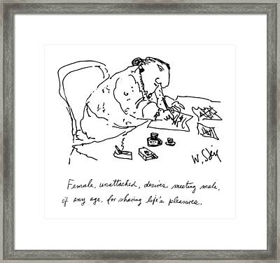 Female, Unattached, Desires Meeting Male, Of Any Framed Print by William Steig