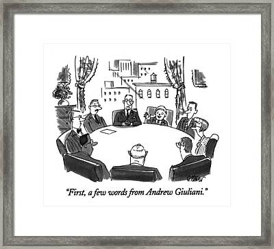 First, A Few Words From Andrew Giuliani Framed Print by Peter Steiner