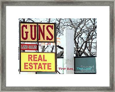 First Guns Then Land Framed Print