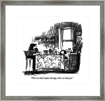 First We Had Couples Therapy Framed Print