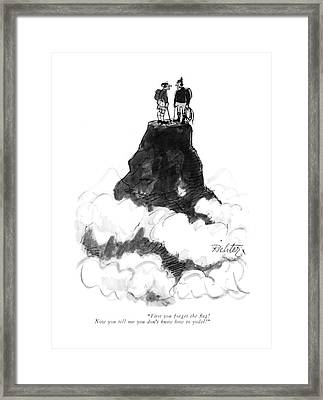 First You Forget The ?ag! Now You Tell Framed Print