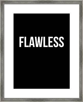 Flawless Poster Framed Print