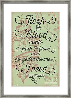 Flesh And Blood - Johnny Cash Lyric Framed Print by Jim Zahniser