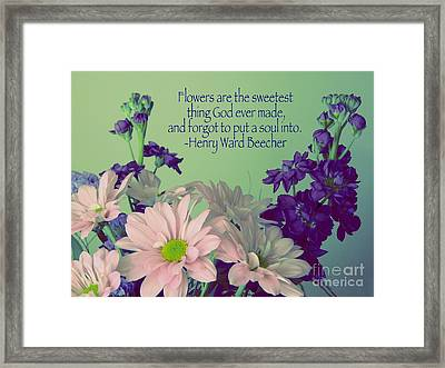 Flowers Are The Sweetest Thing Framed Print by Avis  Noelle