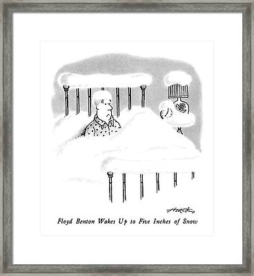 Floyd Benton Wakes Up To Five Inches Of Snow Framed Print by Henry Martin