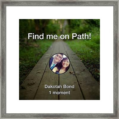 Follow Me On Path Please. Still Not Framed Print