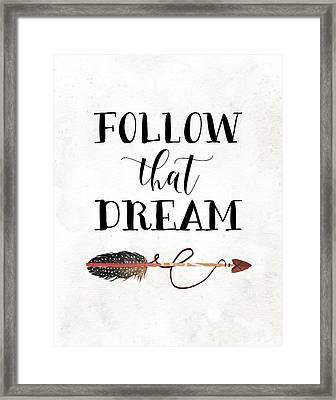Follow That Dream Framed Print by Tara Moss