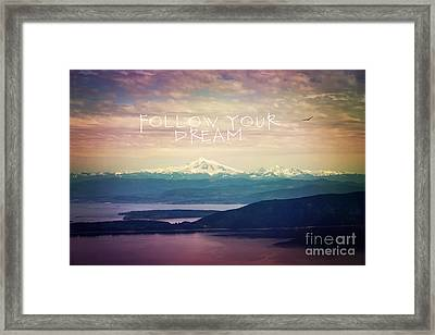 Framed Print featuring the photograph Follow Your Dream by Sylvia Cook