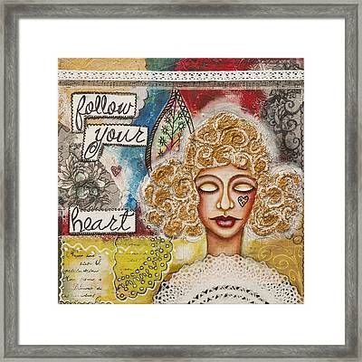 Follow Your Heart Inspirational Mixed Media Folk Art Framed Print