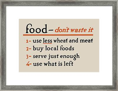 Food - Don't Waste It - No.2 Framed Print by God and Country Prints