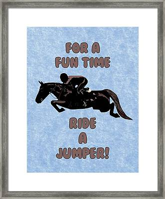 For A Fun Time Framed Print