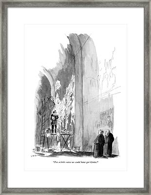 For A Little Extra We Could Have Got Giotto Framed Print by James Stevenson