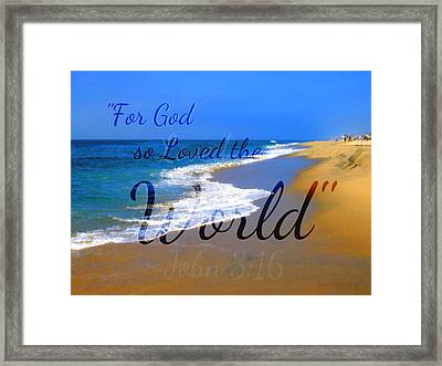 For God So Loved The World Framed Print by Sharon Soberon