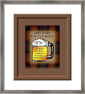For The Beer Framed Print
