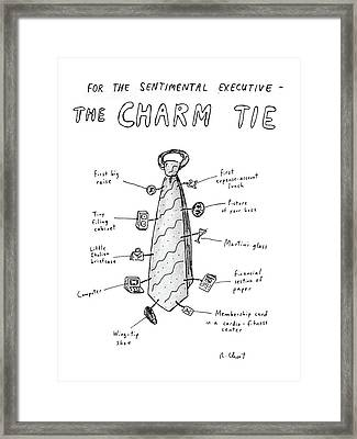 For The Sentimental Executive The Charm Tie Framed Print by Roz Chast