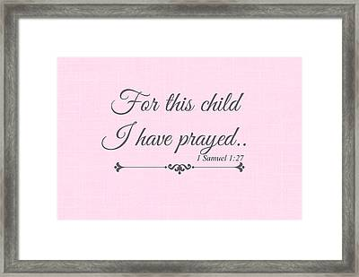 For This Child I Have Prayed Framed Print by Chastity Hoff