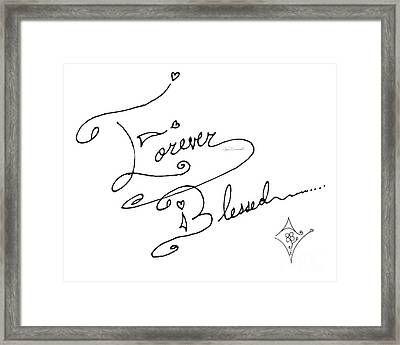 Forever Blessed Original Hand Drawn Typography Word Art Quote By Megan Duncanson Framed Print by Megan Duncanson