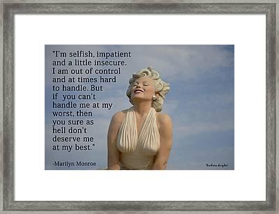 Forever Marilyn I Am Selfish Framed Print by Barbara Snyder