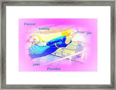 forever waiting for your Poseidon defending his ship  Framed Print
