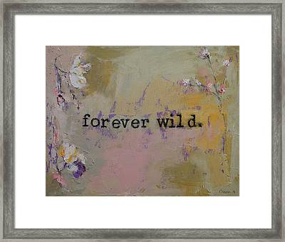 Forever Wild Framed Print by Michael Creese