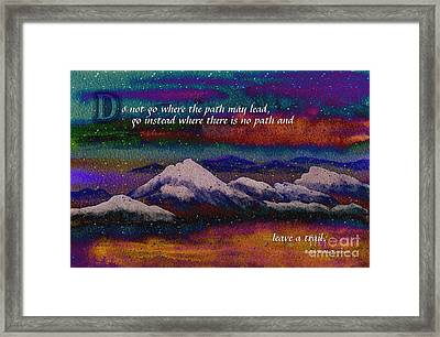 Forge Your Own Path And Leave A Trail Framed Print