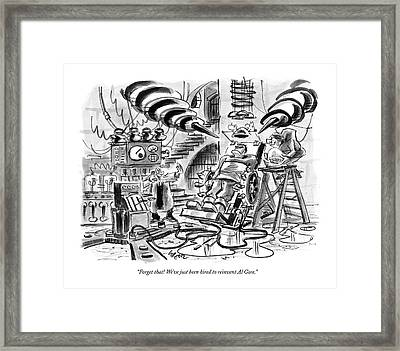 Forget That! We've Just Been Hired To Reinvent Al Framed Print by Lee Lorenz
