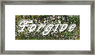 Forgive And Set Yourself Free Framed Print