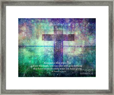 Francis Of Assisi Quote About Giving Framed Print by Alley Costa