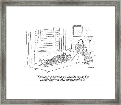 Frankly, I've Repressed My Sexuality So Long I've Framed Print