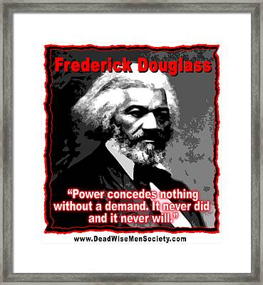 Frederick Douglas On Power And Demands Framed Print by K Scott Teeters