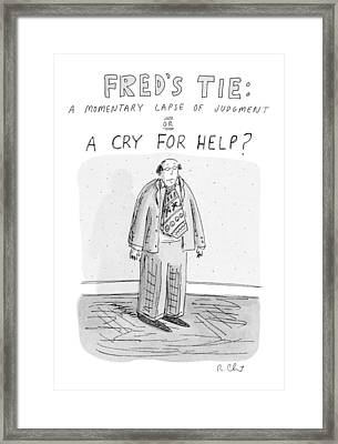 Fred's Tie: A Momentary Lapse Of Judgement Or Framed Print