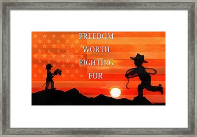 Freedom Is Worth Fighting For Framed Print