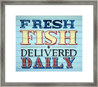 Fresh Fish Delivered Daily Sign Framed Print by Jon Neidert
