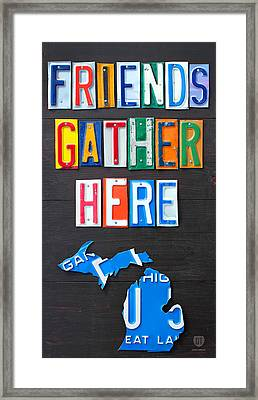 Friends Gather Here Recycled License Plate Art Lettering Sign Michigan Version Framed Print by Design Turnpike