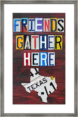 Friends Gather Here Recycled License Plate Art Wall Decor Lettering Sign Texas Version Framed Print