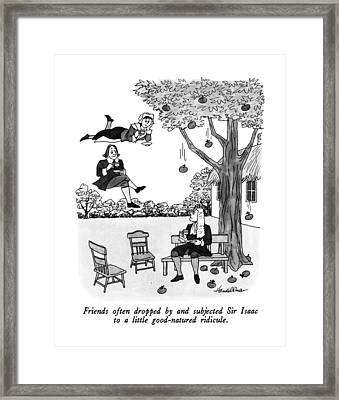 Friends Often Dropped By And Subjected Sir Isaac Framed Print by J.B. Handelsman