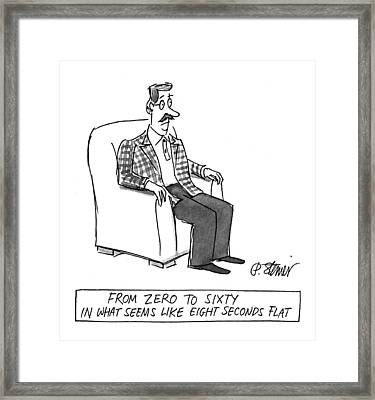 From Zero To Sixty In What Seems Like Eight Framed Print