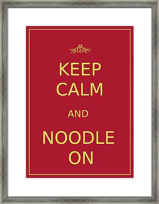 Fsm - Keep Calm And Noodle On Framed Print