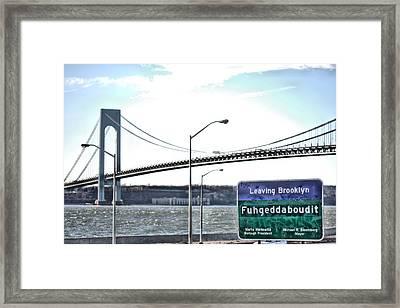 Fuhgeddaboudit Framed Print by JC Findley