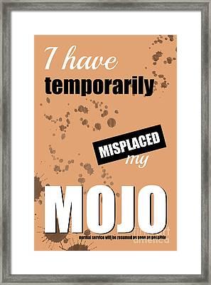 Funny Text Poster - Temporary Loss Of Mojo Orange Framed Print by Natalie Kinnear