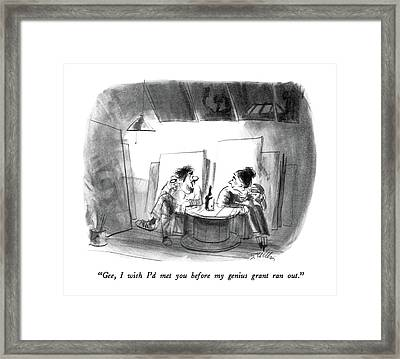 Gee, I Wish I'd Met You Before My Genius Grant Framed Print