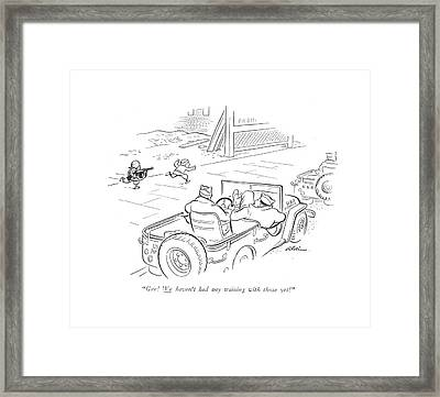 Gee! We Haven't Had Any Training With Those Yet! Framed Print by  Alain
