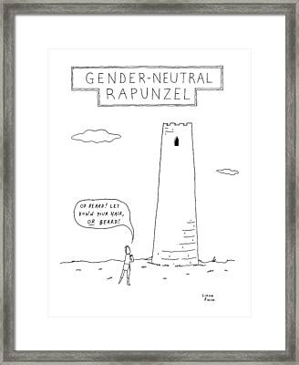 Gender-neutral Rapunzel -- A Man Calls Out To Let Framed Print by Liana Finck