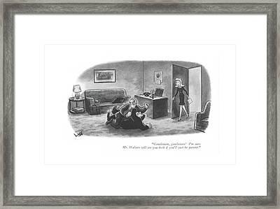 Gentlemen, Gentlemen! I'm Sure Mr. Walters Framed Print by Sydney Hoff