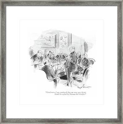 Gentlemen, I Am Convinced That Our Next New Framed Print by Kemp Starrett