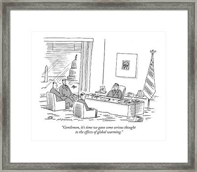 Gentlemen, It's Time We Gave Some Serious Thought Framed Print by Mick Stevens