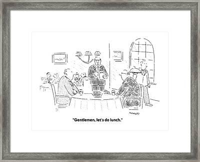 Gentlemen, Let's Do Lunch Framed Print by Robert Mankoff
