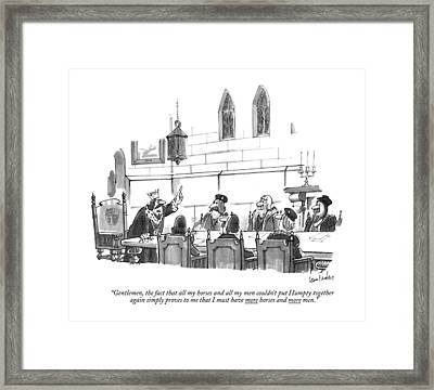 Gentlemen, The Fact That All My Horses And All Framed Print