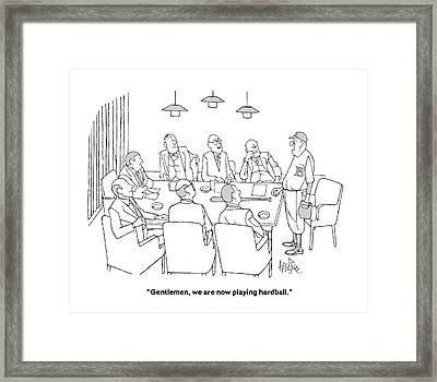 Gentlemen, We Are Now Playing Hardball Framed Print